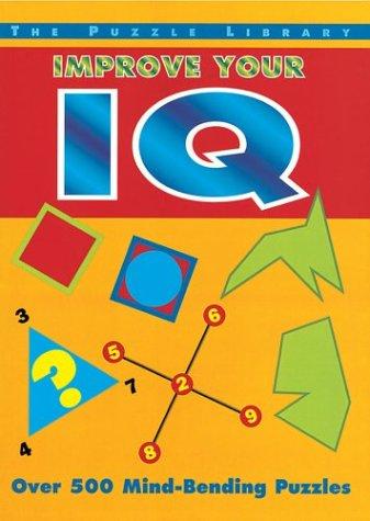 Improve Your IQ: Over 500 Mind-Bending Puzzles: Deborah Hercun