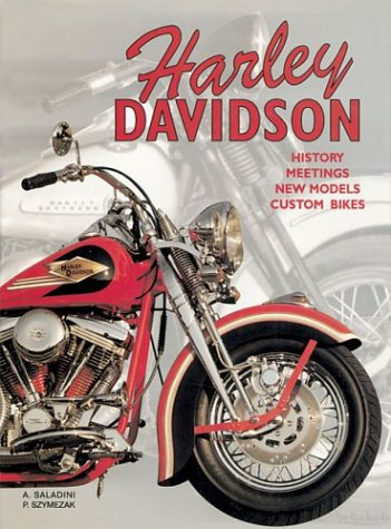 Harley Davidson: History, Meetings, New Models, Custom: Saladini, Albert, Szymezak,