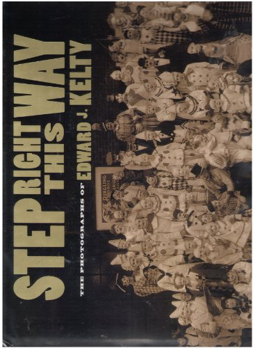 9781586637804: Step Right This Way : The Photographs of Edward J. Kelty