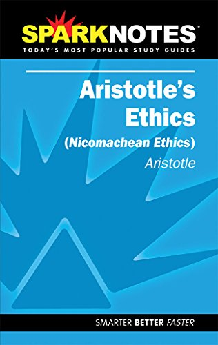 Aristotle's Ethics (SparkNotes Literature Guide) (SparkNotes Literature Guide Series) (158663822X) by Aristotle; SparkNotes