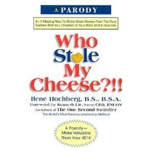 9781586639310: My Cheese?!!: An Amazing Way to Make More Money from the Poor Suckers That Cheated in Your Work and in Your Life