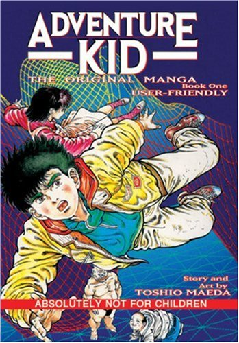 User Friendly (Adventure Kid: The Original Manga, Volume 1): Maeda, Toshio