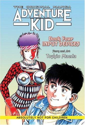 9781586648886: Adventure Kid - The Original Manga Book 4: Input Devices