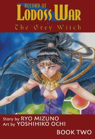 Record Of Lodoss War: The Grey Witch Book 2 (Record of Lodoss War (Graphic Novels)) (1586649280) by Ryo Mizuno