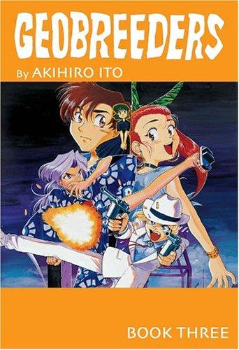 Geobreeders: Book 3: Ito, Akihiro