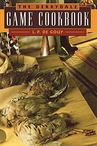 The Derrydale Game Cookbook (Paperback): De L. P. Gouy