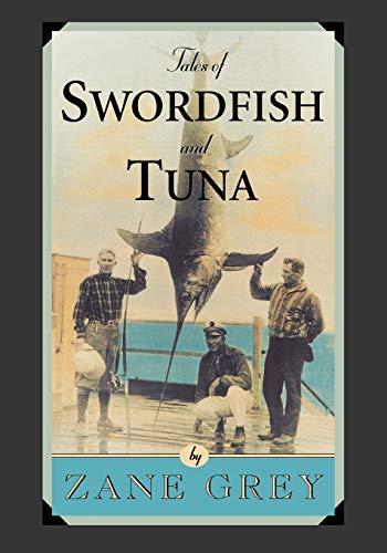 Tales of Swordfish and Tuna: Grey, Zane