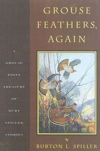 Grouse Feathers, Again: The Grouse Point Almanac: Burton Spiller