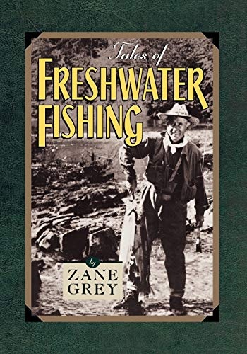 Tales of Freshwater Fishing: Grey, Zane