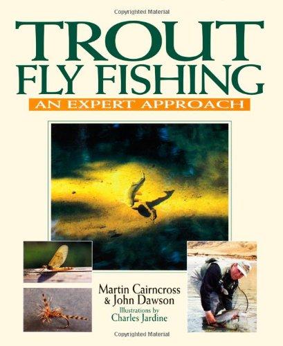 Trout Fly Fishing: An Expert Approach: Cairncross, Martin;Dawson, John