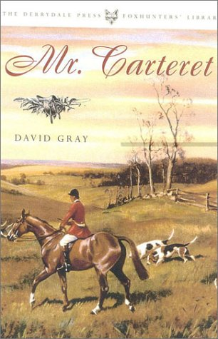 Mr. Carteret: And Other Stories (Derrydale Press Foxhunter's Library): David Gray/ Henry ...