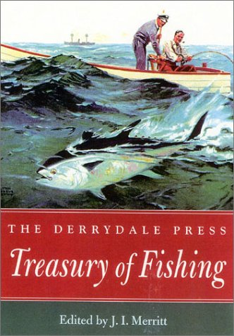 THE DERRYDALE PRESS TREASURY OF FISHING: J.I. Merritt