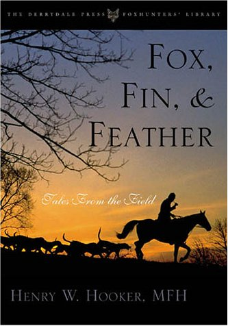 9781586670801: Fox, Fin & Feather: Tales from the Field (Derrydale Press Foxhunter's Library)