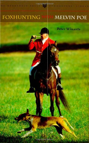 Foxhunting With Melvin Poe.: Winants, Peter.