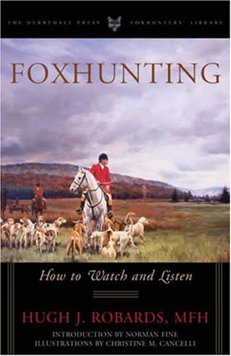 9781586671099: Foxhunting How to Watch and Listen (Derrydale Press Foxhunter's Library (Hardcover))