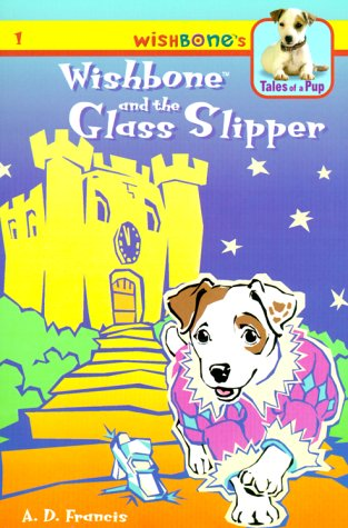 9781586680015: Wishbone and the Glass Slipper (Wishbone's Tales of a Pup)
