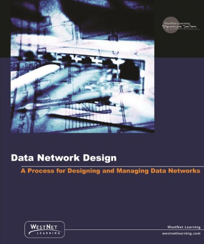 Network Design: A Process for Designing and Managing Data Networks, Release 8.0: WestNet Learning