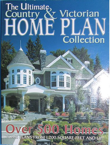9781586780517: The Ultimate Country & Victorian Home Plan Collection