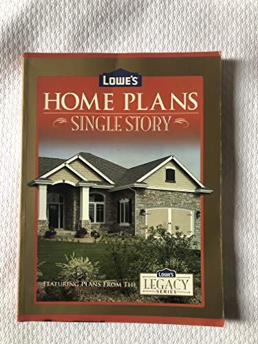 9781586780647: Lowe's Home Plans: Single Story (Legacy Series)