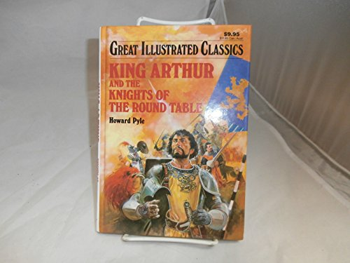 9781586781330: King Arthur and The Knights of The Round Table: Great Illustrated Classics