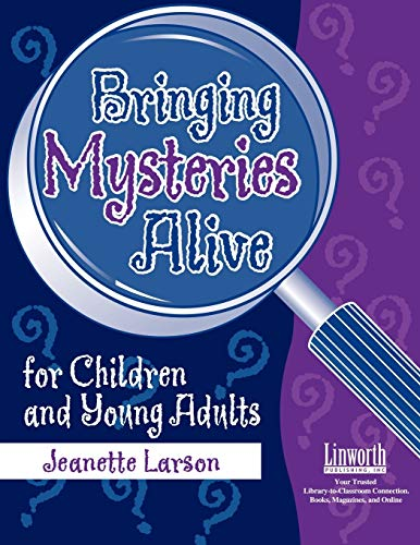 Bringing Mysteries Alive for Children and Young Adults: Larson, Jeanette