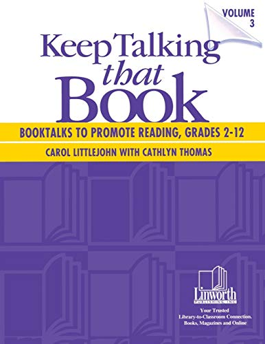 9781586830205: Keep Talking that Book! Booktalks to Promote Reading, Grades 2-12, Volume 3 (Professional Growth)