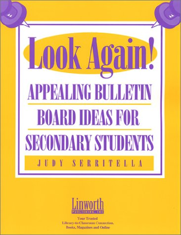 9781586830533: Look Again! Appealing Bulletin Board Ideas for Secondary Students