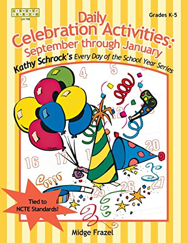 9781586830700: Daily Celebration Activities: September through January (Kathy Schrock's Every Day of the School Year)