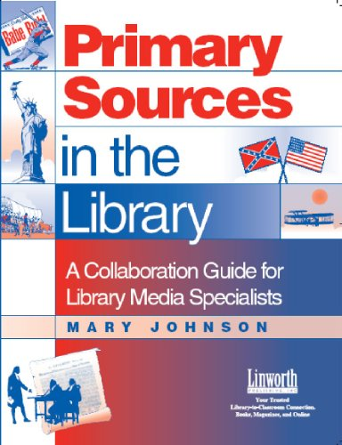 9781586830755: Primary Sources in the Library: A Collaboration Guide for Library Media Specialists (Managing the 21st Century Library Media Center)