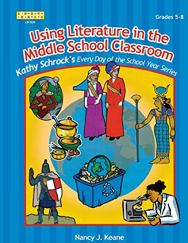 9781586831820: Using Literature in the Middle School Classroom (Kathy Schrock's Every Day of the School Year)