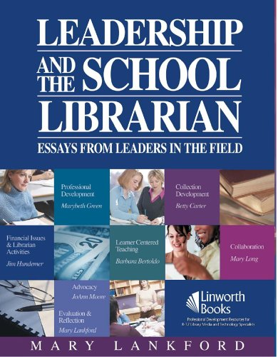 9781586831912: Leadership and the School Librarian: Essays from Leaders in the Field