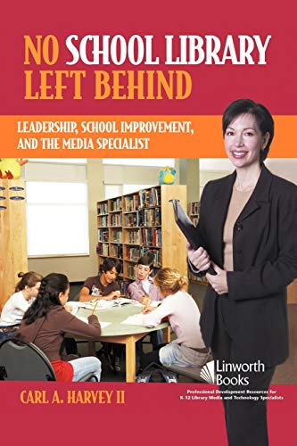 9781586832339: No School Library Left Behind: Leadership, School Improvement, and the Media Specialist (Volume 2)