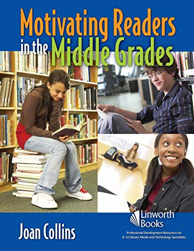 Motivating Readers in the Middle Grades (1586832972) by Joan Collins