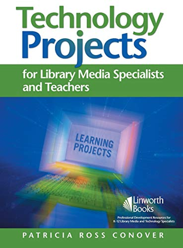 Technology Projects for Library Media Specialist and Teachers Volume II: Books, Boxes, and All ...