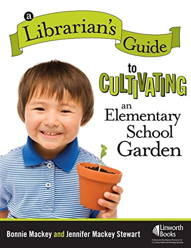 9781586833282: A Librarian's Guide to Cultivating an Elementary School Garden