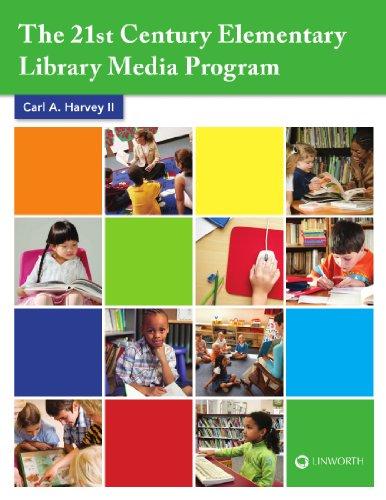 The 21st Century Elementary Library Media Program: Harvey II II,