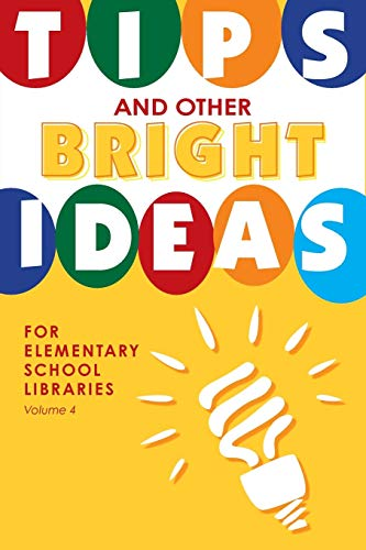 9781586834166: Tips and Other Bright Ideas for Elementary School Libraries: Volume 4