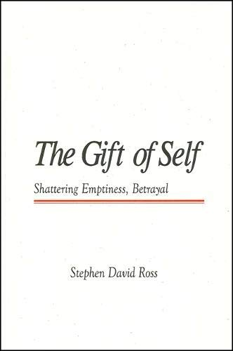 9781586840433: The Gift Of Self: Shattering Emptiness, Betrayal : An Ethic Of The Earth (Global Academic Publishing Books)
