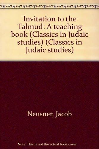 9781586840686: Invitation to the Talmud: A teaching book (Classics in Judaic studies)