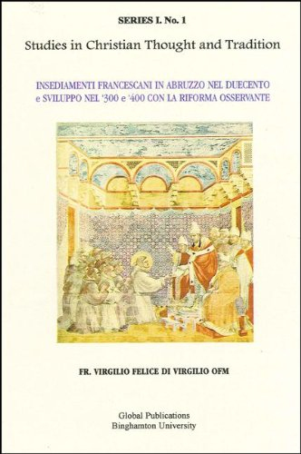 Studies in Christian Thought and Tradition: Insediamenti Francescani (Global Academic Publishing ...