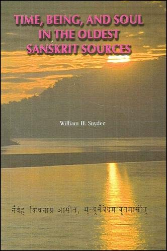 9781586840723: Time, Being, and Soul in the Oldest Sanskrit Sources