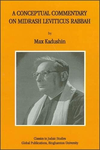 A Conceptual Commentary on Midrash Leviticus Rabbah: Kaduchin, Max