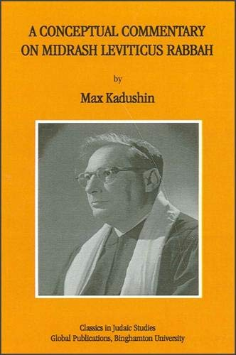 A Conceptual Commentary on Midrash Leviticus Rabbah: Value Concepts in Jewish Thought.: Kadushin, ...