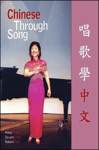 Chinese Through Song (Global Academic Publishing Books): Hong Zhang, Zu-yan Chen, Robert Daly