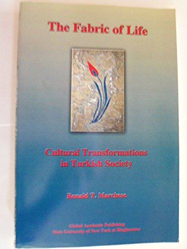 The Fabric Of Life: Cultural Transformations In Turkish Society