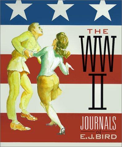 The World War II Journals of E.: E. J. Bird