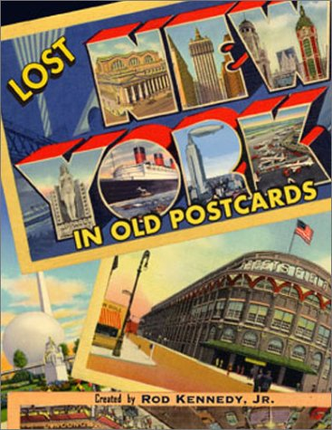 Lost New York in Old Post Cards: Kennedy, Rod (editor);