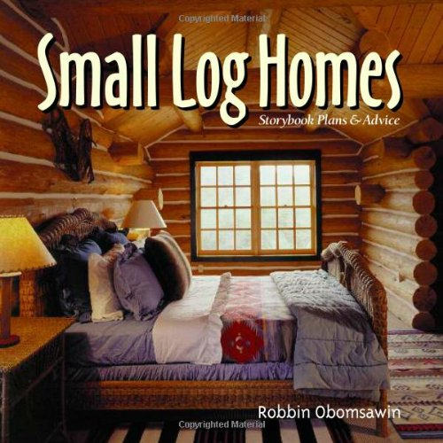 9781586850432: Small Log Homes: Storybook Plans and Advice