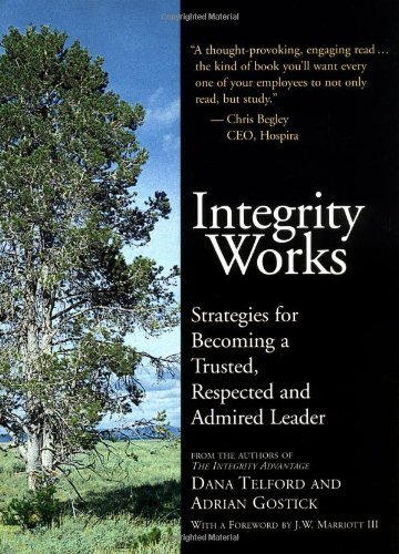 9781586850548: Integrity Works: Strategies for Becoming a Trusted, Respected and Admired Leader