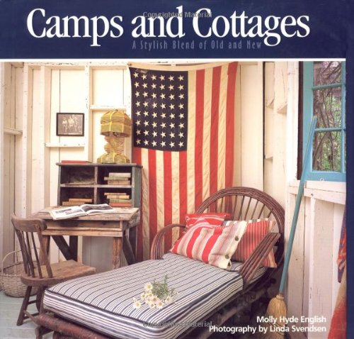 9781586850562: Camps and Cottages: A Stylish Blend of Old and New